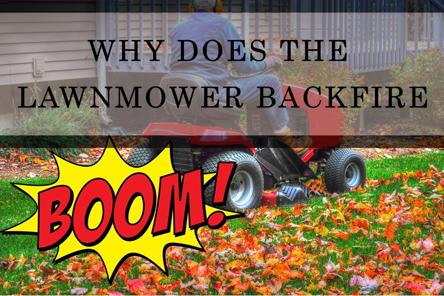 What causes a lawnmower to backfire? These are the six most common ones. 1
